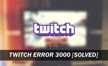 Risolvere Errore 3000 Twitch